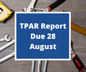 Paid a tradie? TPAR reporting is due the 28th of August.